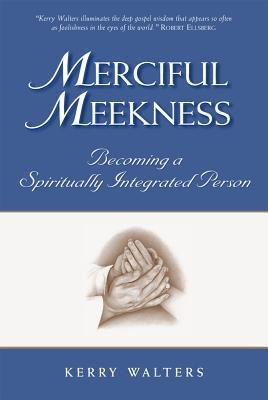 Merciful Meekness by Kerry S. Walters