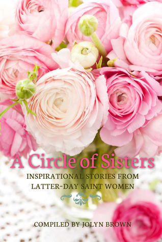 A Circle of Sisters by JoLyn Brown
