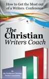 The Christian Writer's Coach by Lynnette Bonner