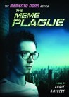The Meme Plague by Angie Smibert