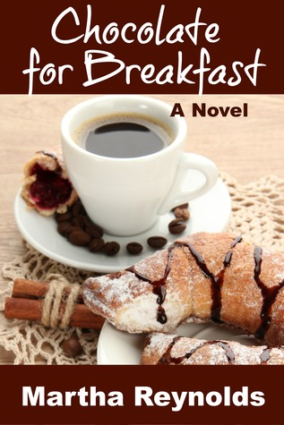 Chocolate for Breakfast by Martha  Reynolds