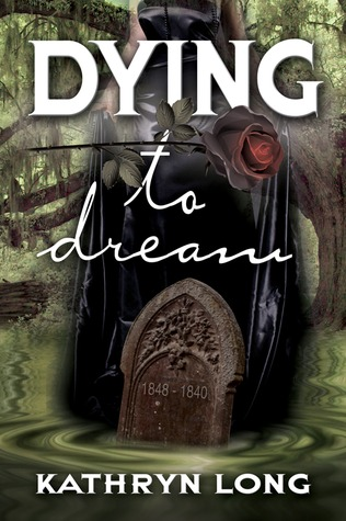 Dying to Dream by Kathryn Long