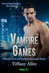 Vampire Games (From The Files of the Otherworlder Enforcement Agency, #4)
