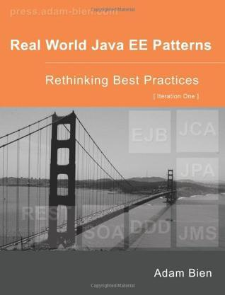 Real World Java EE Patterns Rethinking Best Practices by Adam Bien