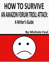 How to Survive an Amazon Forum Troll Attack: a Writer's Guide