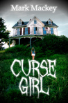 Curse Girl by Mark Mackey