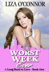 Worst Week Ever (A Long Road to Love, #1)