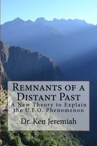 Remnants of a Distant Past by Ken Jeremiah