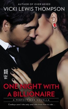 Perfect Man 01 - One Night With a Billionaire - Vicki Lewis Thompson