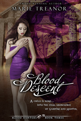 Blood Descent (Blood Hunters, #3)