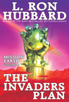 The Invaders Plan (Mission Earth, #1)