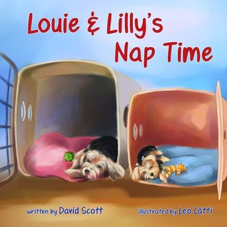 Louie & Lilly's Nap Time by David Scott