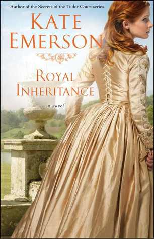 Royal Inheritance (Secrets of the Tudor Court, #6)