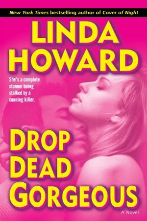 Drop Dead Gorgeous by Linda Howard