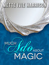Much Ado About Magic by Mette Ivie Harrison