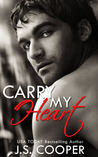 Carry My Heart by J.S. Cooper