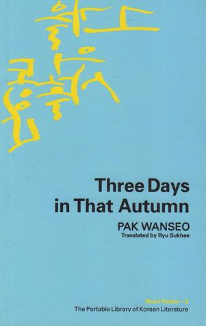 Three Days in That Autumn (Portable Library of Korean Literature #8)