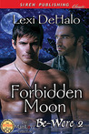Forbidden Moon (Be-Were #2)