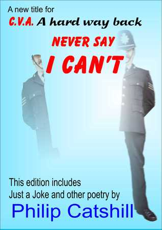 Never Say I Can't by Philip Catshill