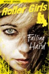 Falling Hard (Roller Girls #1)