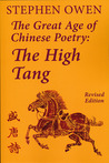 The Great Age of Chinese Poetry by Stephen Owen