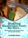 Stuffing Sandwiches Down My Shirt... Strategies and Inspiration for Crutch Users