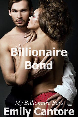 Billionaire Bond: My Billionaire Boss, Part 2 (My Billionaire Boss #2)