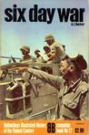 Six Day War (Ballantine's Illustrated History of the Violent Century- campaign book No. 27)