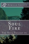 Soul Fire by Aprille Legacy