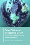 Failed States and Institutional Decay: Myths and Realities of the State, Development, Democracy, Conflict and Terrorism