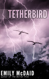 Tetherbird by Emily McDaid