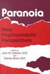 Paranoia: New Psychoanalytic Perspectives