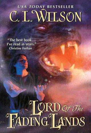 Lord of the Fading Lands by C.L. Wilson