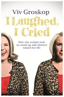 Free download online I Laughed, I Cried: How One Woman Took On Stand-Up and (Almost) Ruined Her Life PDF