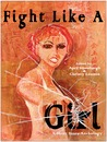 Fight Like a Girl: A Short Story Anthology