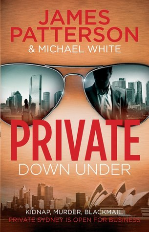 Private Down Under - James Patterson, Michael White