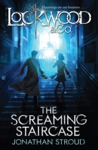 The Screaming Staircase (Lockwood & Co., #1) by Jonathan Stroud