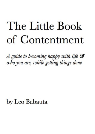 The Little Book of Contentment. A guide to becoming happy with life & who you are, while getting things done