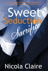 Sweet Seduction Sacrifice (Sweet Seduction, #1)
