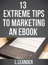 13 Extreme Tips to Marketing an eBook