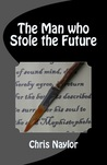 The Man who Stole the Future