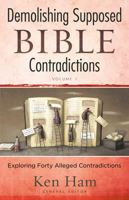 Demolishing Supposed Bible Contradictions by Ken Ham