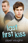 Last First Kiss by Piper Vaughn