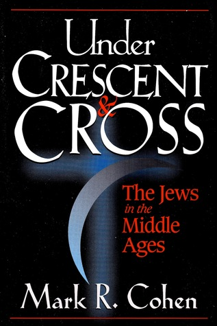 Under Crescent and Cross: The Jews in the Middle Ages