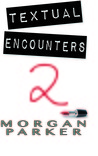 Textual Encounters 2 (Textual Encounters, #2)