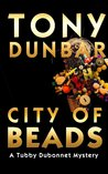 City of Beads (Tubby Dubonnet #2)