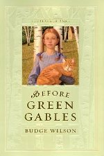 Before Green Gables (Anne of Green Gables, #0.5)