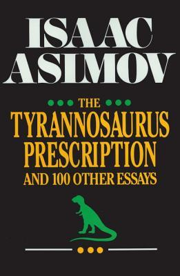 100 essay other prescription tyrannosaurus A prescription for hope blending the rhythm and vivid metaphor of poetry with the discursive nature of the essay in tyrannosaurus rex versus the corduroy.