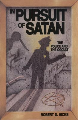 In Pursuit of Satan: The Police and the Occult