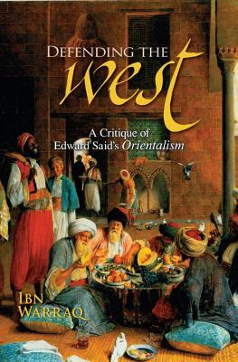 Defending the West by Ibn Warraq